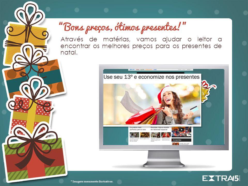 Através de matérias, vamos ajudar o leitor a encontrar os melhores preços para os presentes de natal. * Imagens meramente ilustrativas.