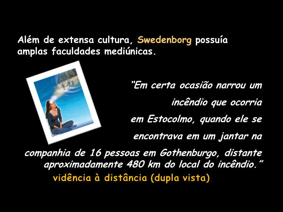 Estocolmo-Suécia – 1688 Londres – Inglaterra - 1772 Dominava quase todo o conhecimento do seu tempo Primeira visão e revelação espírita em 1743, aos 5