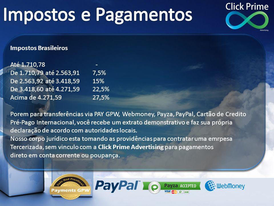 Impostos Brasileiros Até 1.710,78 - De 1.710,79 até 2.563,917,5% De 2.563,92 até 3.418,5915% De 3.418,60 até 4.271,5922,5% Acima de 4.271,5927,5% Pore