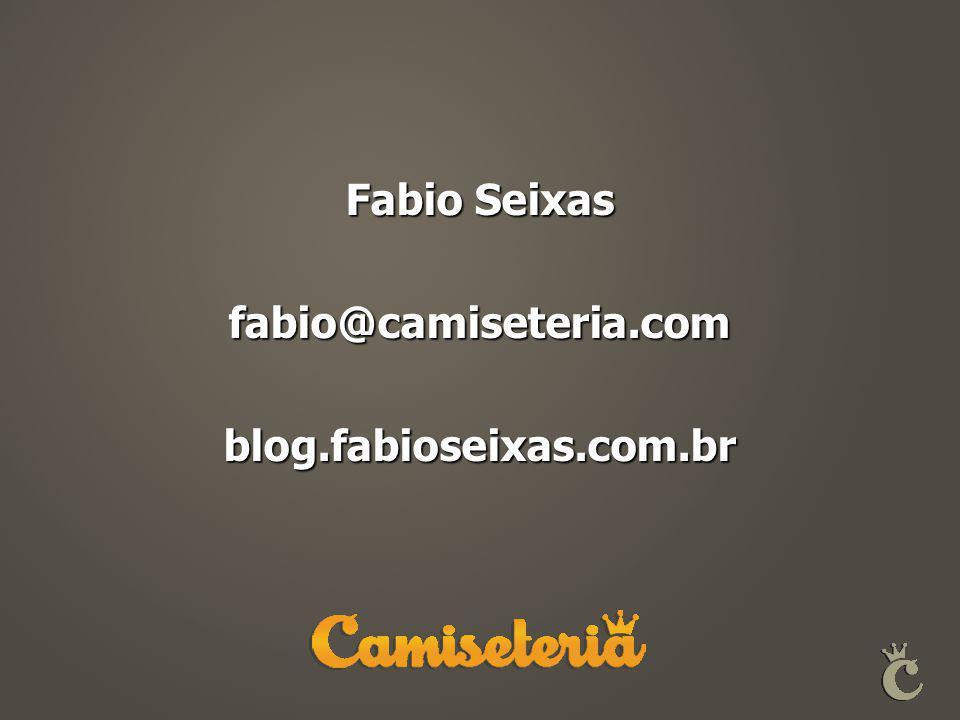 Fabio Seixas fabio@camiseteria.comblog.fabioseixas.com.br