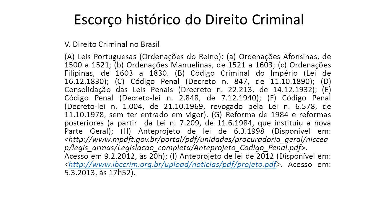 Escorço histórico do Direito Criminal V. Direito Criminal no Brasil (A) Leis Portuguesas (Ordenações do Reino): (a) Ordenações Afonsinas, de 1500 a 15