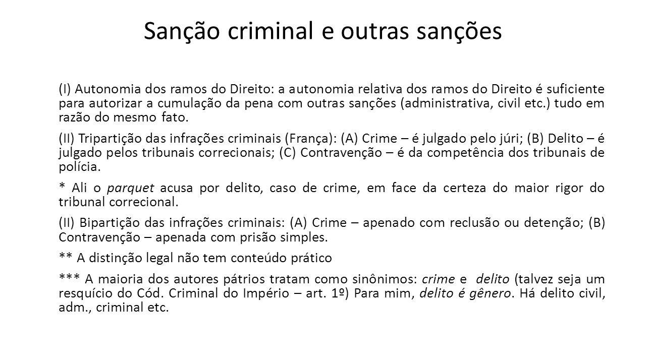 Sanção criminal e outras sanções (I) Autonomia dos ramos do Direito: a autonomia relativa dos ramos do Direito é suficiente para autorizar a cumulação