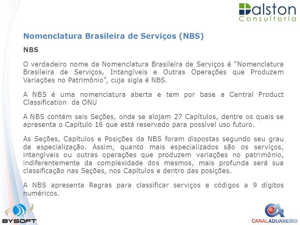 "Nomenclatura Brasileira de Serviços (NBS) NBS O verdadeiro nome da Nomenclatura Brasileira de Serviços é ""Nomenclatura Brasileira de Serviços, Intangí"