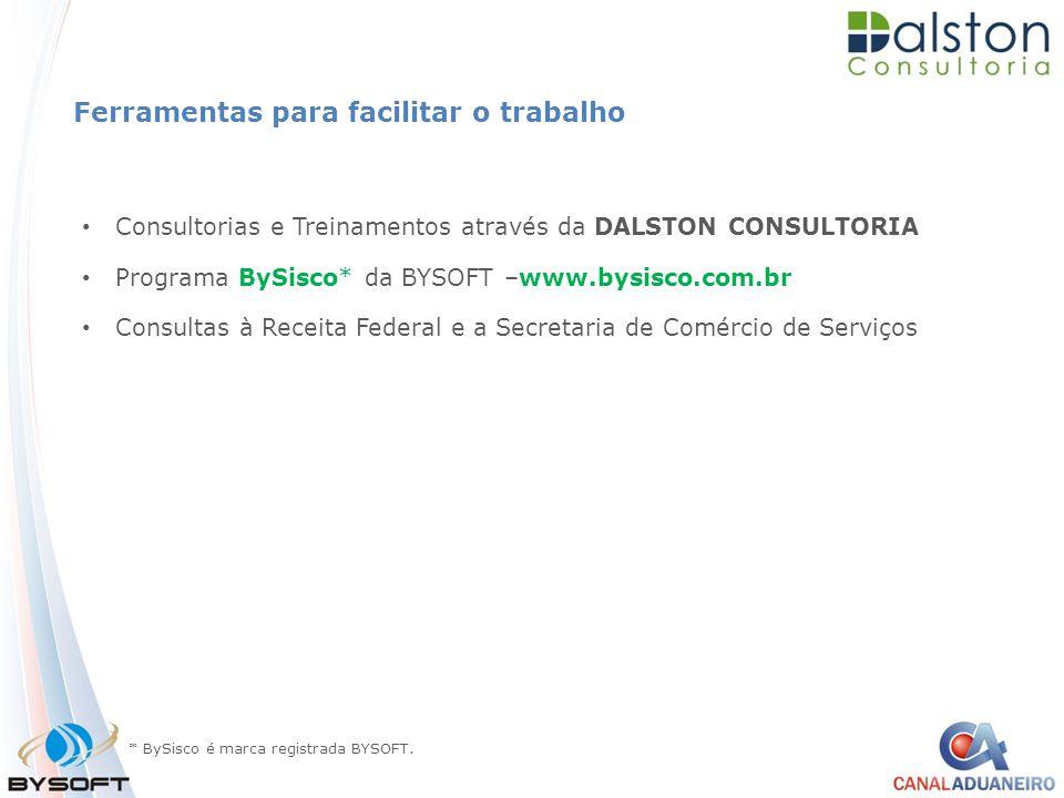 Ferramentas para facilitar o trabalho Consultorias e Treinamentos através da DALSTON CONSULTORIA Programa BySisco* da BYSOFT –www.bysisco.com.br Consu
