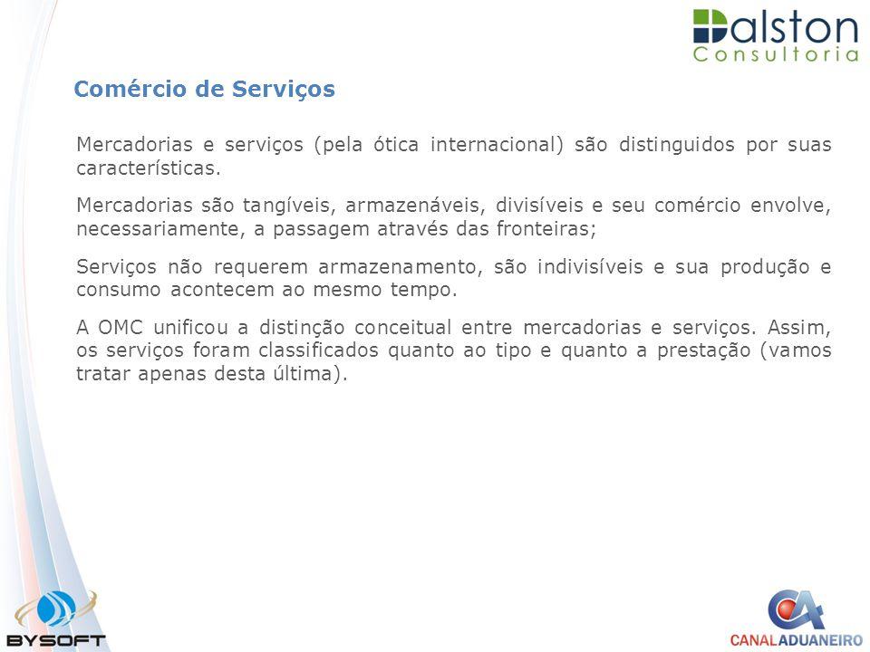 Comércio de Serviços Mercadorias e serviços (pela ótica internacional) são distinguidos por suas características. Mercadorias são tangíveis, armazenáv