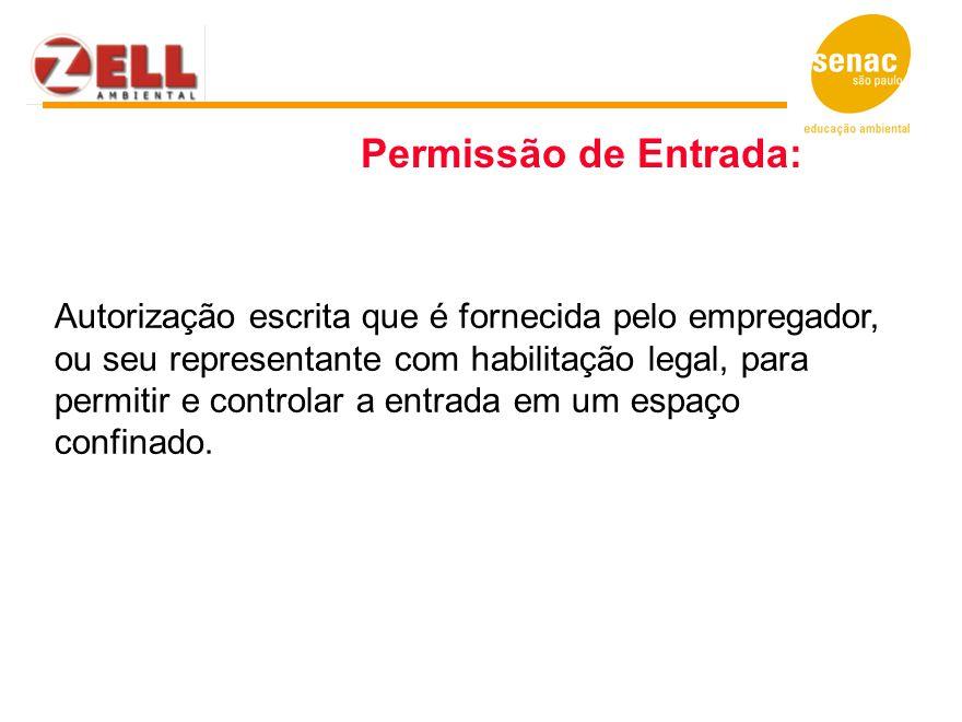 Autorização escrita que é fornecida pelo empregador, ou seu representante com habilitação legal, para permitir e controlar a entrada em um espaço conf