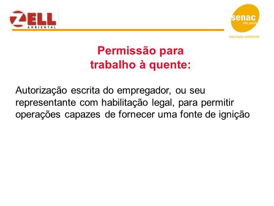 Autorização escrita do empregador, ou seu representante com habilitação legal, para permitir operações capazes de fornecer uma fonte de ignição Permis