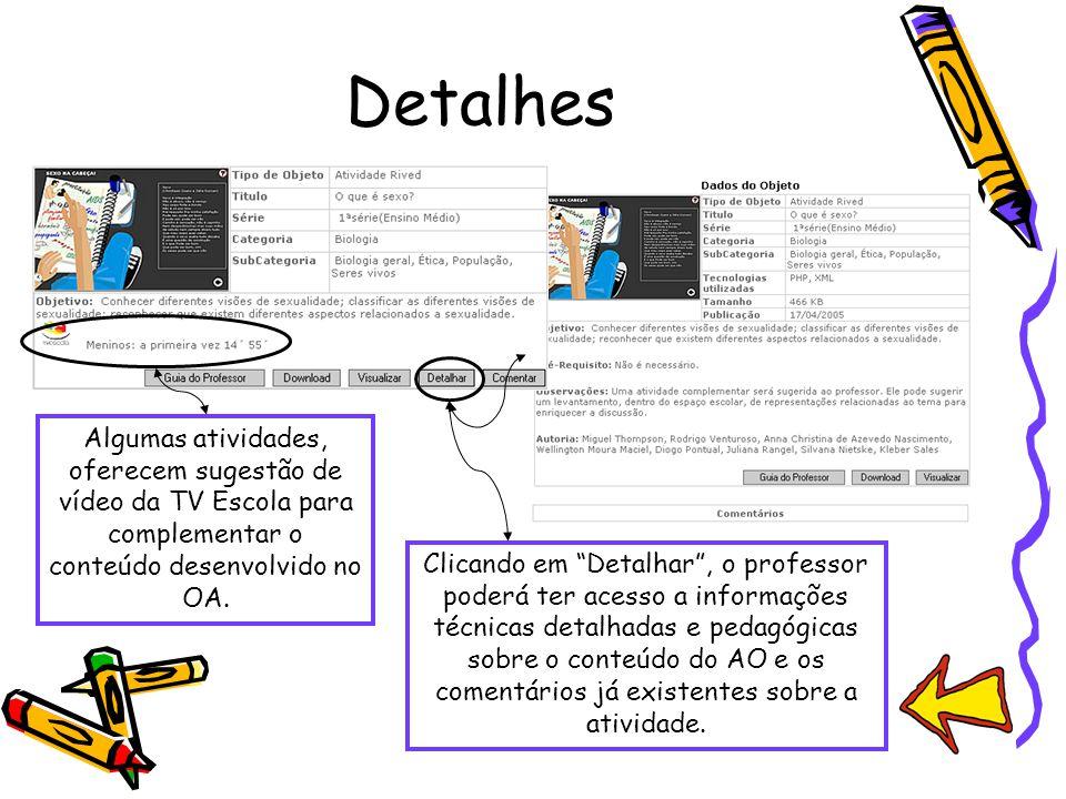"""Clicando em """"Detalhar"""", o professor poderá ter acesso a informações técnicas detalhadas e pedagógicas sobre o conteúdo do AO e os comentários já exist"""