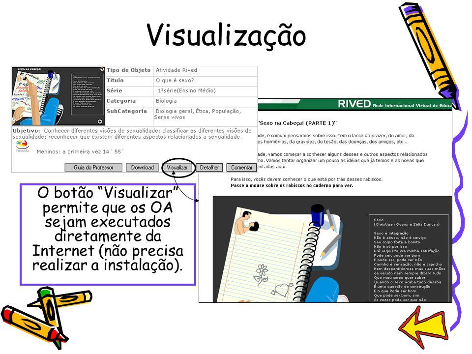 """Visualização O botão """"Visualizar"""" permite que os OA sejam executados diretamente da Internet (não precisa realizar a instalação)."""