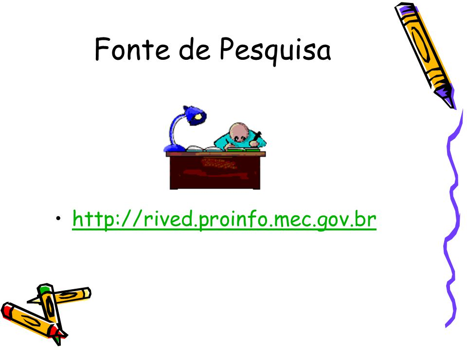 Fonte de Pesquisa http://rived.proinfo.mec.gov.br