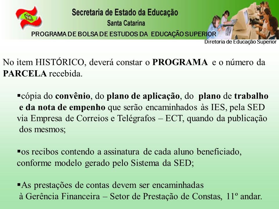 No item HIST Ó RICO, deverá constar o PROGRAMA e o n ú mero da PARCELA recebida.  cópia do convênio, do plano de aplicação, do plano de trabalho e da