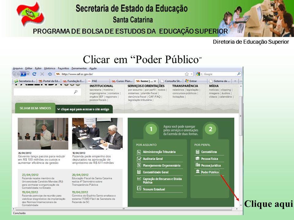 """Clique aqui Clicar em """"Poder Público """" Diretoria de Educação Superior PROGRAMA DE BOLSA DE ESTUDOS DA EDUCAÇÃO SUPERIOR"""