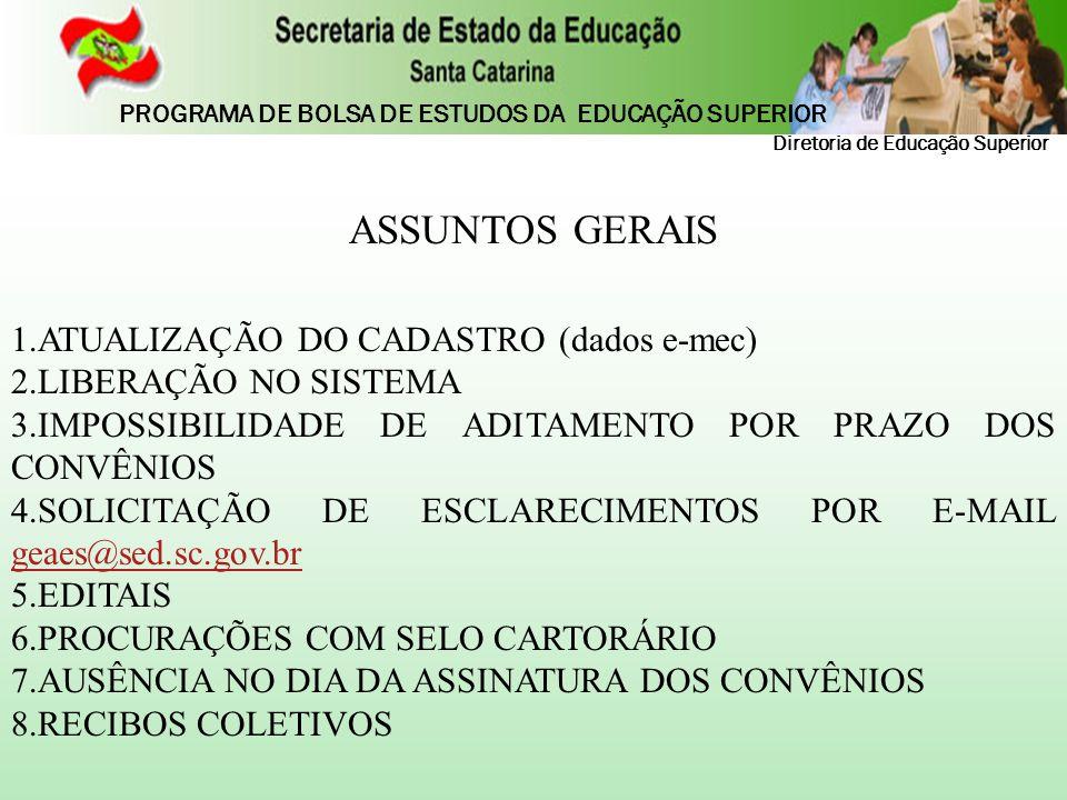 ASSUNTOS GERAIS 1.ATUALIZAÇÃO DO CADASTRO (dados e-mec) 2.LIBERAÇÃO NO SISTEMA 3.IMPOSSIBILIDADE DE ADITAMENTO POR PRAZO DOS CONVÊNIOS 4.SOLICITAÇÃO D