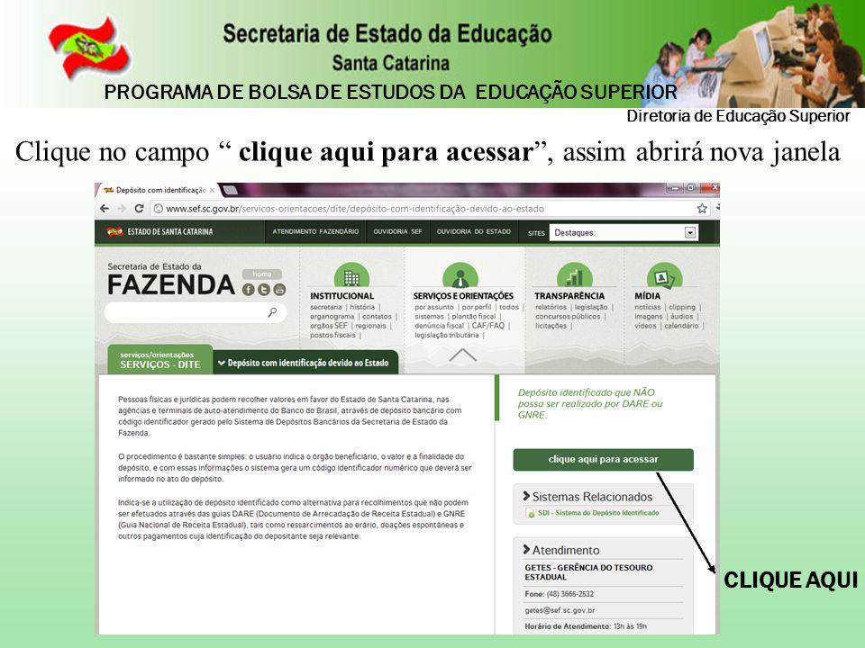"""CLIQUE AQUI Clique no campo """" clique aqui para acessar"""", assim abrirá nova janela Diretoria de Educação Superior PROGRAMA DE BOLSA DE ESTUDOS DA EDUCA"""