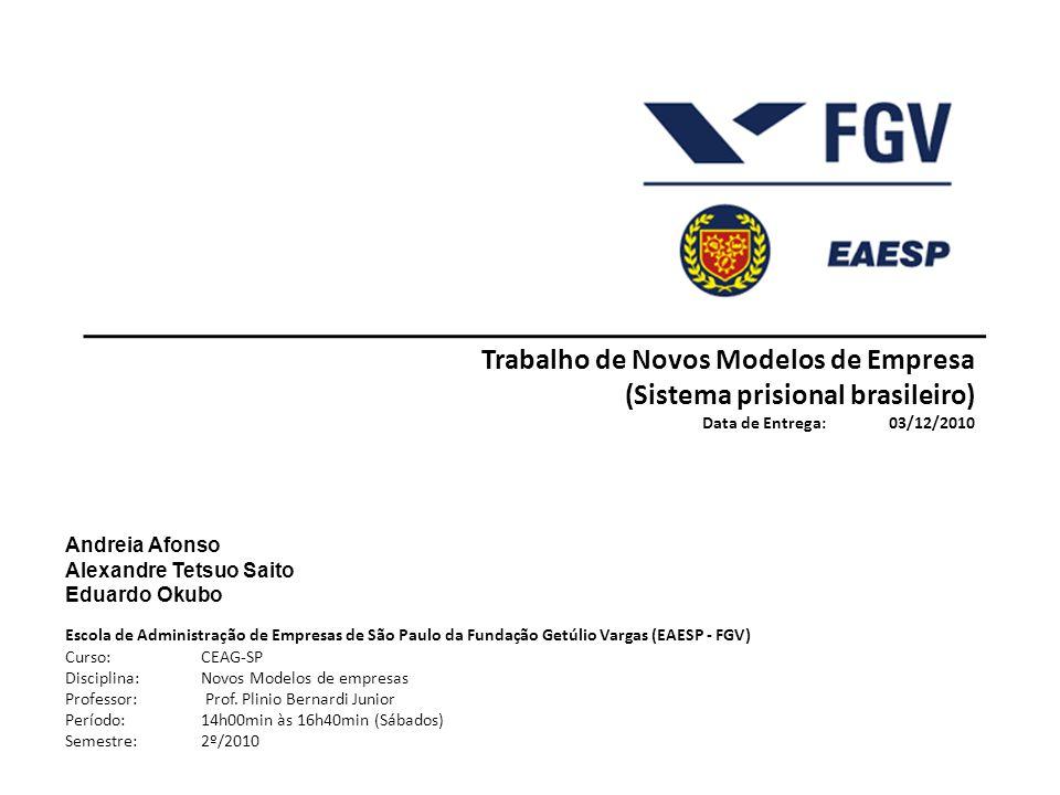 Sistema prisional brasileiro Agenda Cenário atual Novo Modelo proposto Ações propostas Resultados esperados