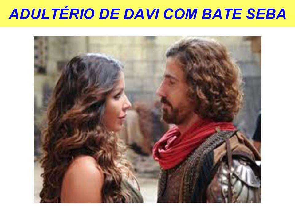 ADULTÉRIO DE DAVI COM BATE SEBA
