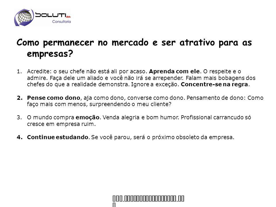 www.soluticonsultoria. co m 1.TRAGA PARA SI A RESPONSABILIDADE PELOS RUMOS DA SUA VIDA.