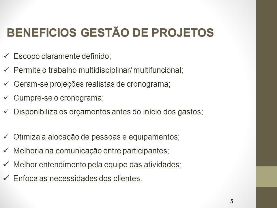 BENEFICIOS GESTÃO DE PROJETOS 5 Escopo claramente definido; Permite o trabalho multidisciplinar/ multifuncional; Geram-se projeções realistas de crono