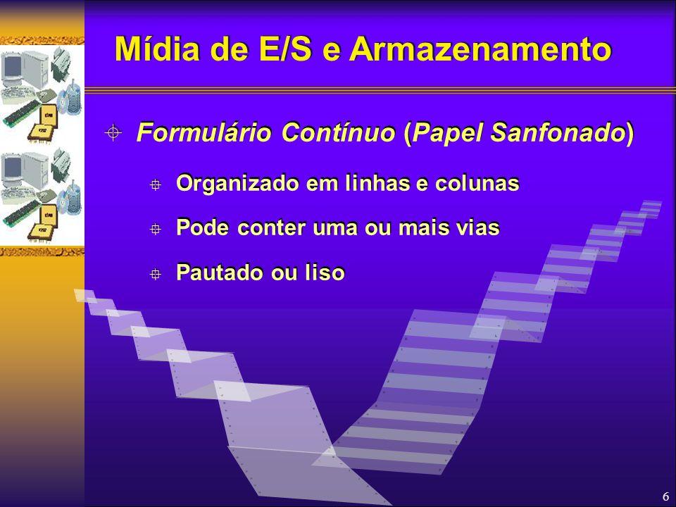 6  Formulário Contínuo (Papel Sanfonado)  Organizado em linhas e colunas  Pode conter uma ou mais vias  Pautado ou liso  Formulário Contínuo (Pap