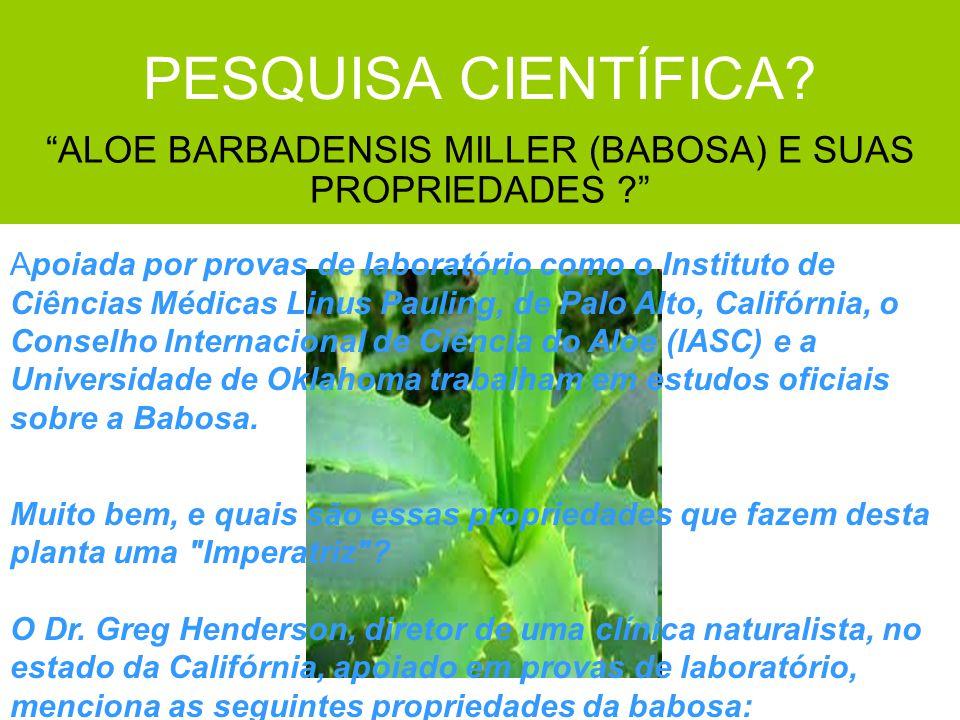 """PESQUISA CIENTÍFICA? """"ALOE BARBADENSIS MILLER (BABOSA) E SUAS PROPRIEDADES ?"""" Apoiada por provas de laboratório como o Instituto de Ciências Médicas L"""