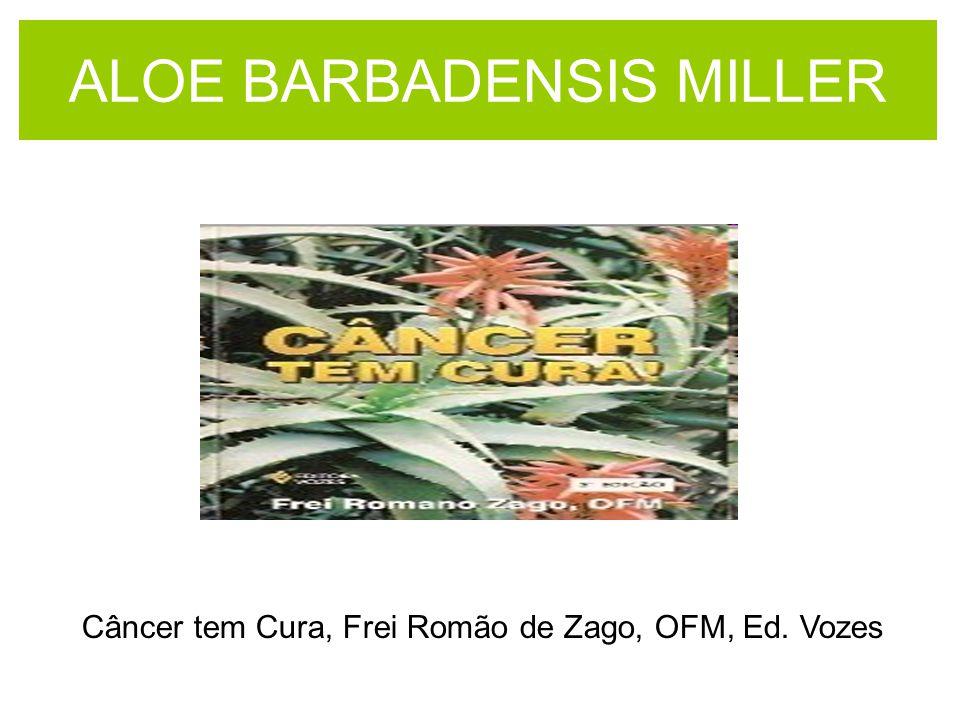 ALOE BARBADENSIS MILLER Câncer tem Cura, Frei Romão de Zago, OFM, Ed. Vozes