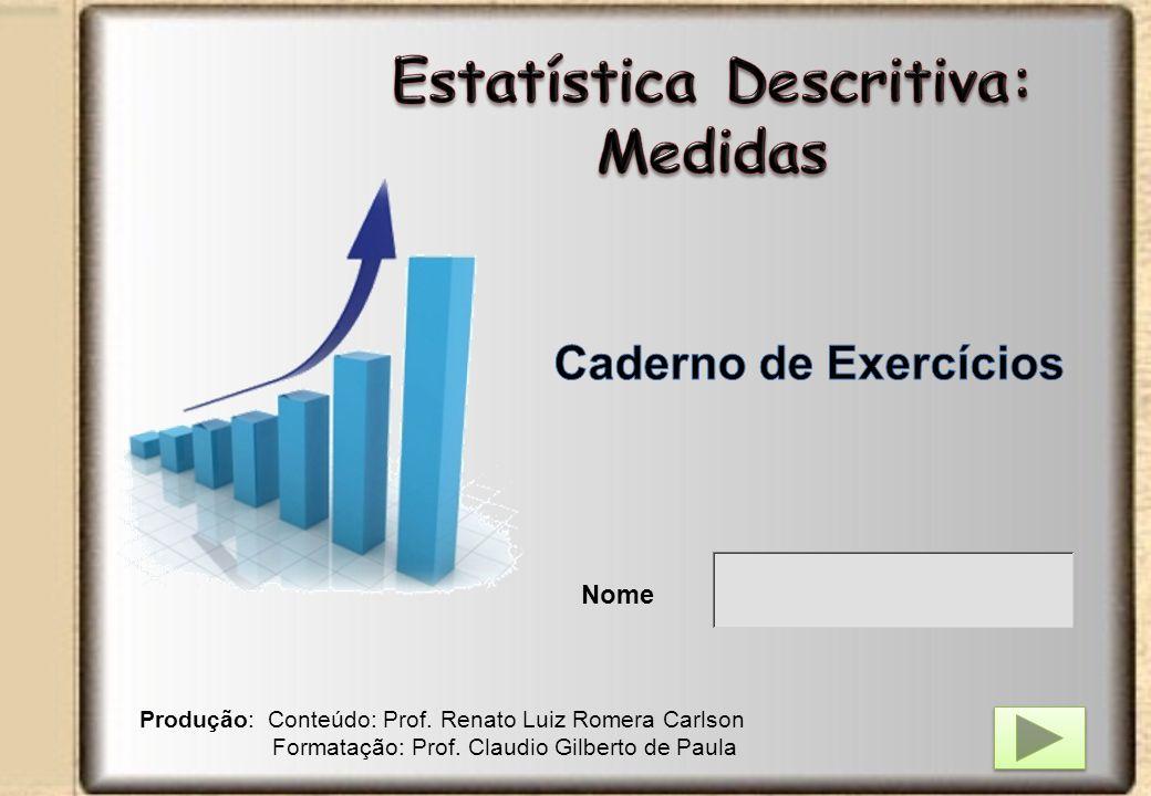 Produção: Conteúdo: Prof.Renato Luiz Romera Carlson Formatação: Prof.
