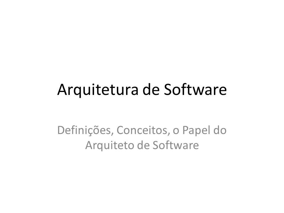 Arquitetura de Software Definições, Conceitos, o Papel do Arquiteto de Software