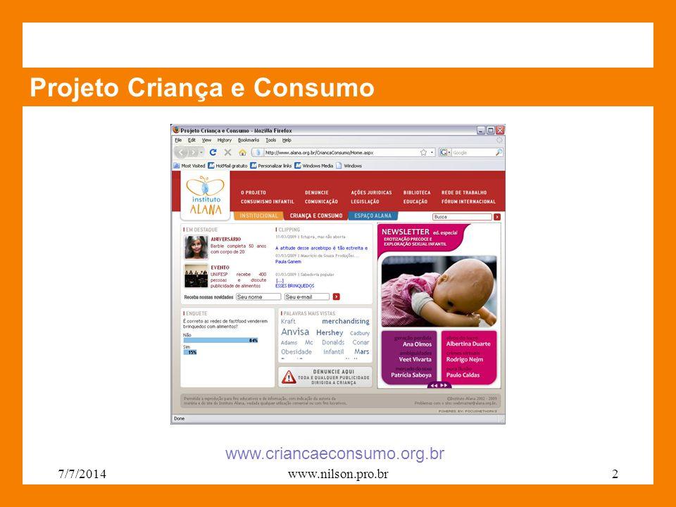 Projeto Criança e Consumo www.criancaeconsumo.org.br 7/7/20142www.nilson.pro.br