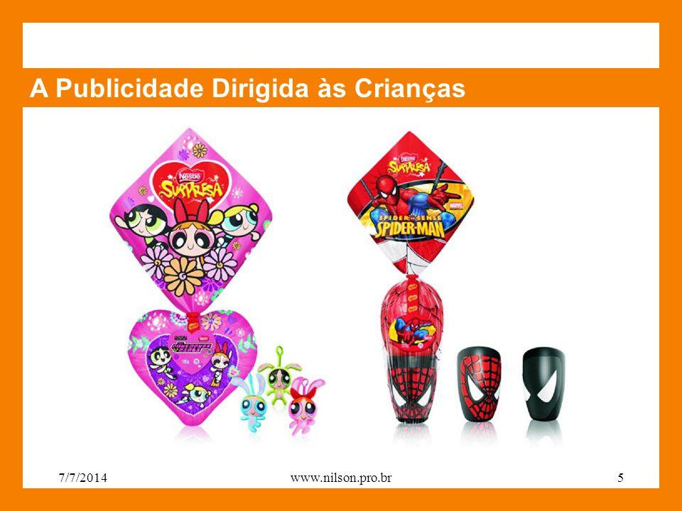 A Publicidade Dirigida às Crianças 7/7/20145www.nilson.pro.br