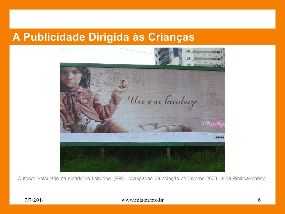 A Publicidade Dirigida às Crianças www.trakinas.com.brwww.trakinas.com.br - website bolachas recheadas Trakinas – Kraft Foods Brasil 7/7/20147www.nilson.pro.br