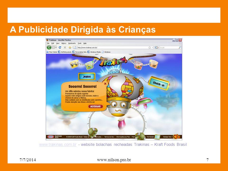A Publicidade Dirigida às Crianças www.trakinas.com.brwww.trakinas.com.br - website bolachas recheadas Trakinas – Kraft Foods Brasil 7/7/20147www.nils
