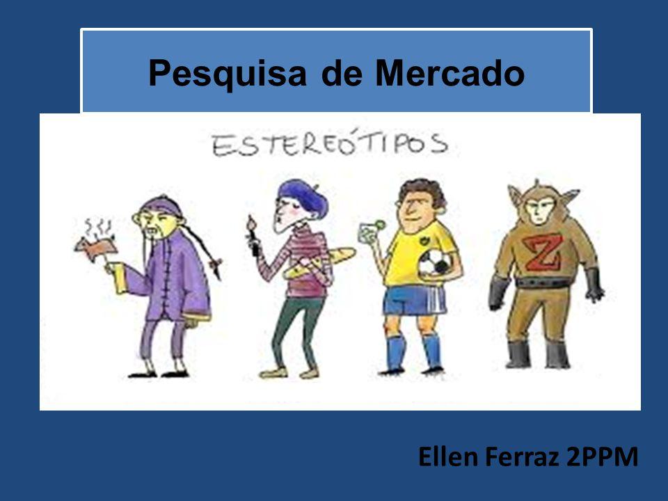 Ellen Ferraz 2PPM Pesquisa de Mercado