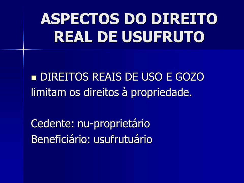 ASPECTOS DO DIREITO REAL DE USUFRUTO Art.41.