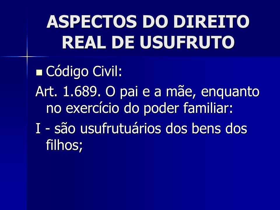 ASPECTOS DO DIREITO REAL DE USUFRUTO Secretaria de Estado de Fazenda.