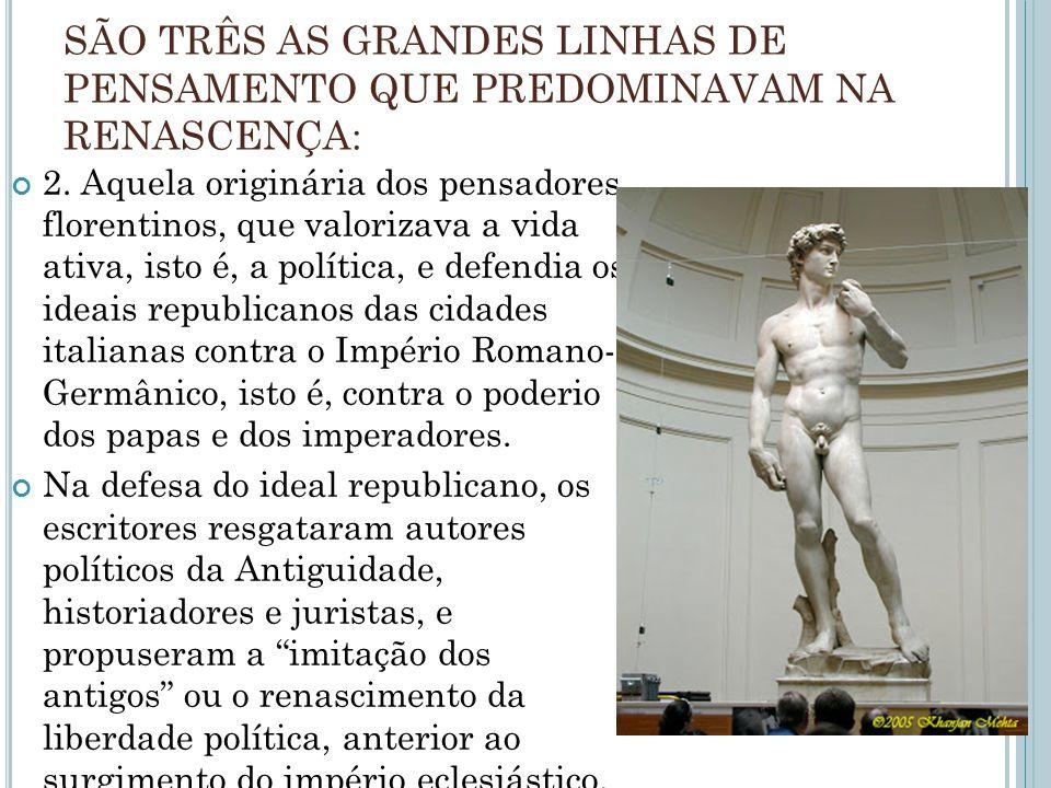 QUESTÃO 02 Maquiavel inaugura o pensamento político moderno.