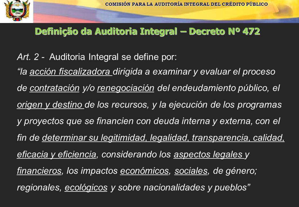 """COMISIÓN PARA LA AUDITORÍA INTEGRAL DEL CRÉDITO PÚBLICO Definição da Auditoria Integral – Decreto Nº 472 Art. 2 - Auditoria Integral se define por: """"l"""