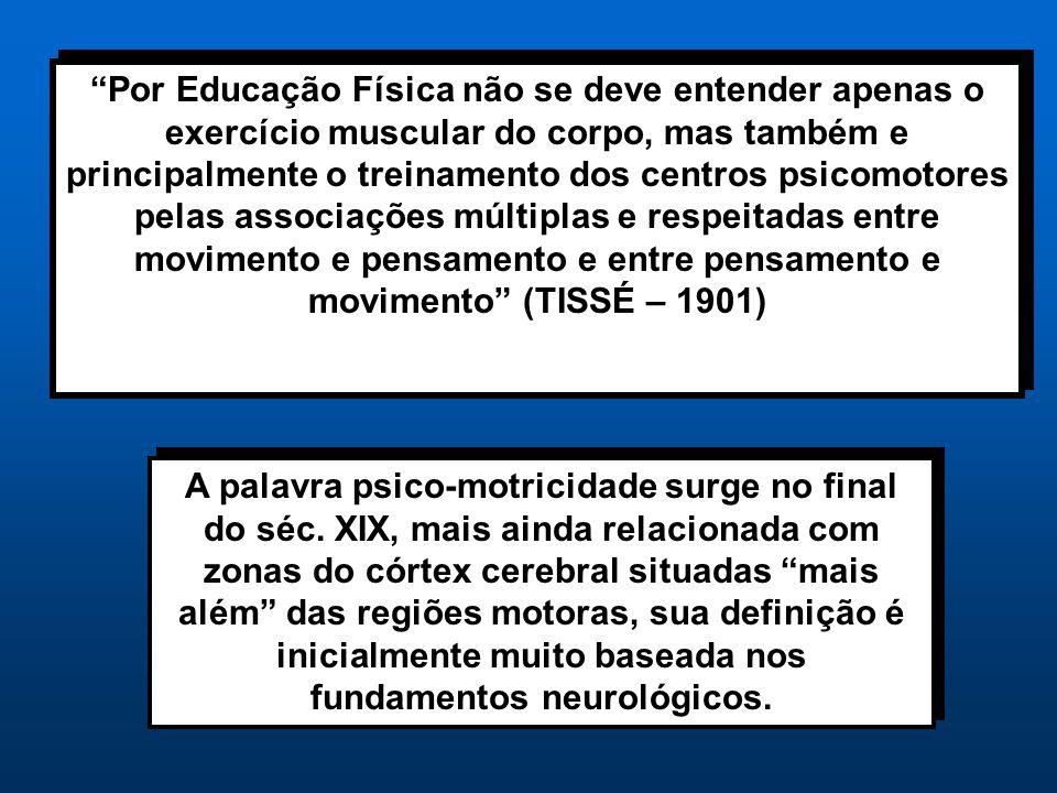 """""""Por Educação Física não se deve entender apenas o exercício muscular do corpo, mas também e principalmente o treinamento dos centros psicomotores pel"""