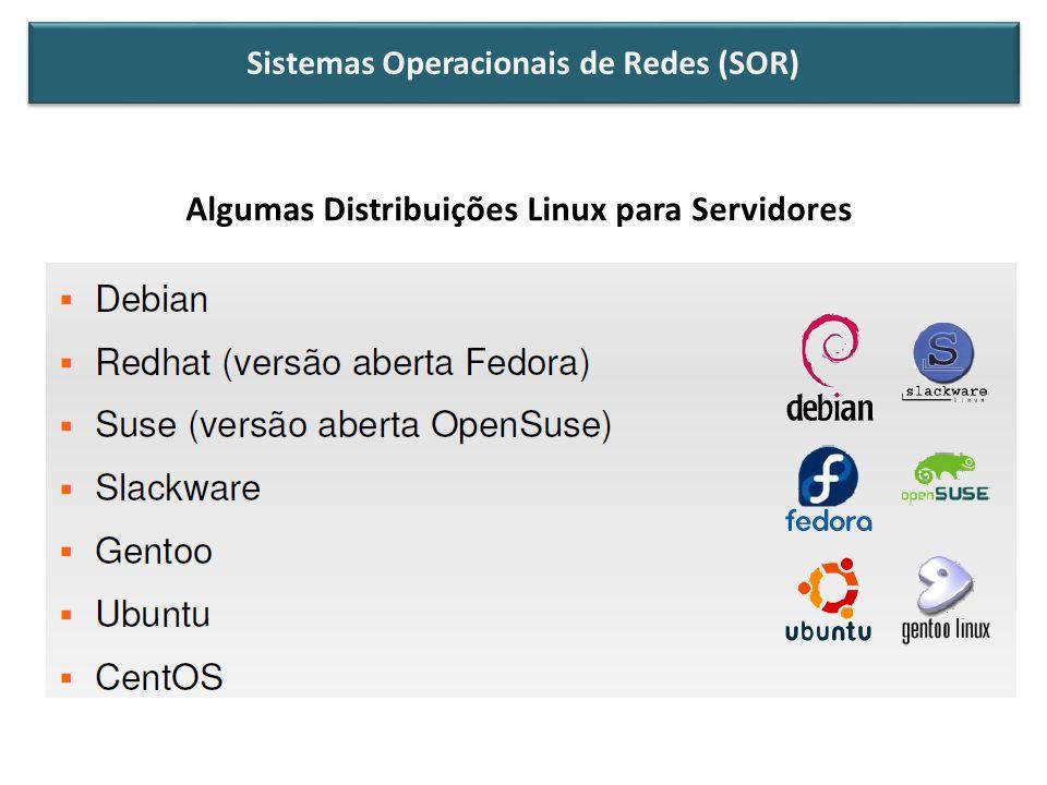 Algumas Distribuições Linux para Servidores Sistemas Operacionais de Redes (SOR)