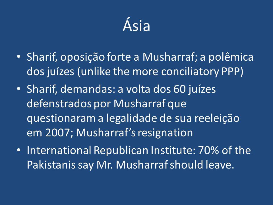 Sharif, oposição forte a Musharraf; a polêmica dos juízes (unlike the more conciliatory PPP) Sharif, demandas: a volta dos 60 juízes defenstrados por