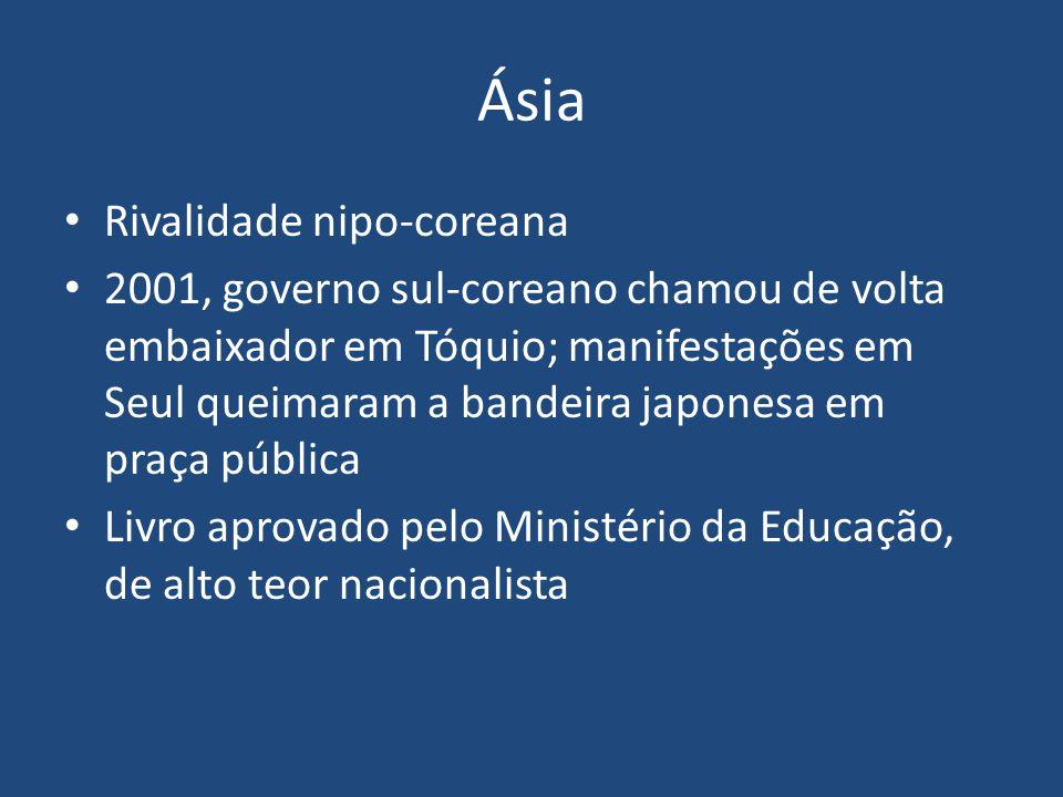 Ásia Rivalidade nipo-coreana 2001, governo sul-coreano chamou de volta embaixador em Tóquio; manifestações em Seul queimaram a bandeira japonesa em pr