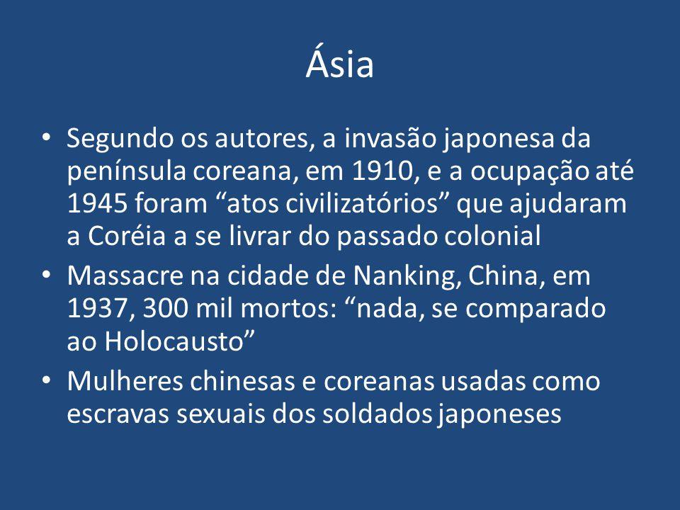 """Ásia Segundo os autores, a invasão japonesa da península coreana, em 1910, e a ocupação até 1945 foram """"atos civilizatórios"""" que ajudaram a Coréia a s"""