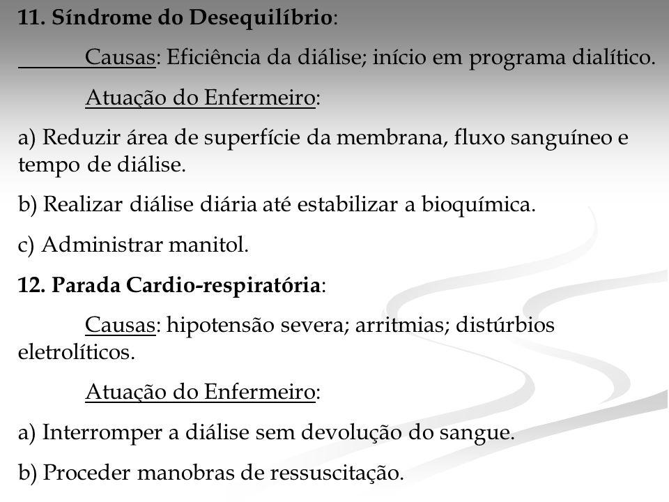 11.Síndrome do Desequilíbrio : Causas: Eficiência da diálise; início em programa dialítico.