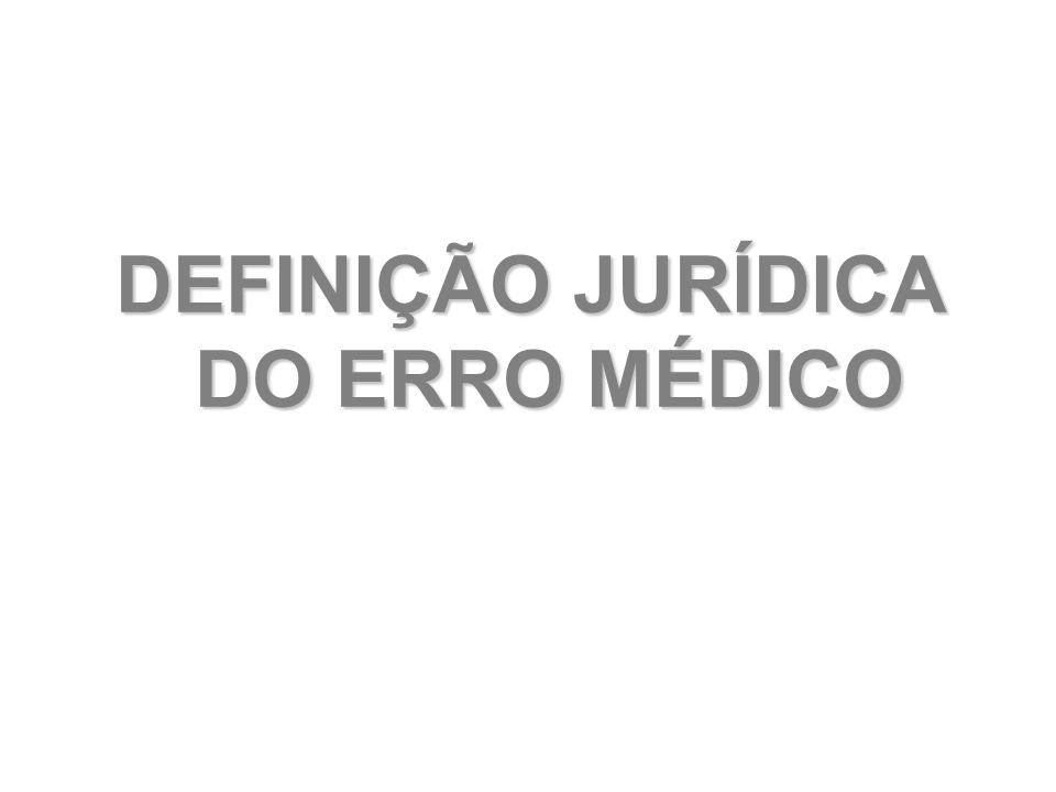 DEFINIÇÃO JURÍDICA DO ERRO MÉDICO