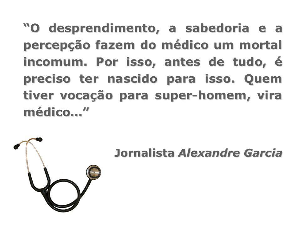 """""""O desprendimento, a sabedoria e a percepção fazem do médico um mortal incomum. Por isso, antes de tudo, é preciso ter nascido para isso. Quem tiver v"""