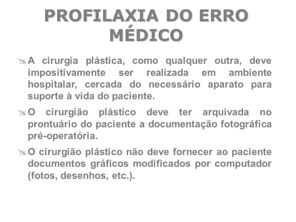  A cirurgia plástica, como qualquer outra, deve impositivamente ser realizada em ambiente hospitalar, cercada do necessário aparato para suporte à vi