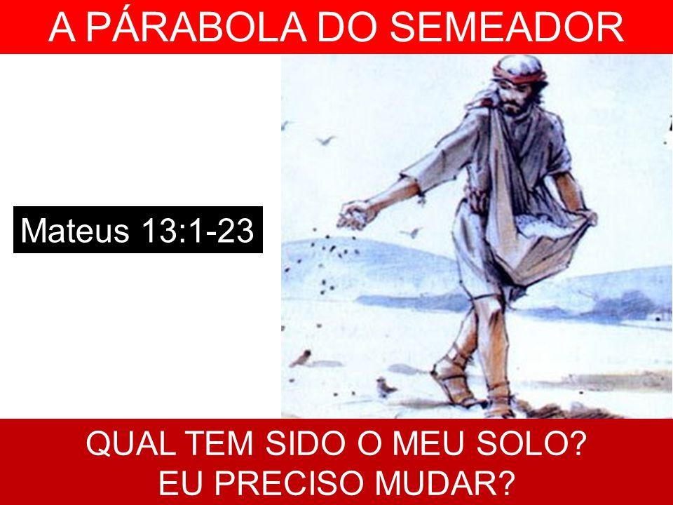 A PÁRABOLA DO SEMEADOR 1.Naquele mesmo dia Jesus saiu de casa e assentou-se à beira-mar.