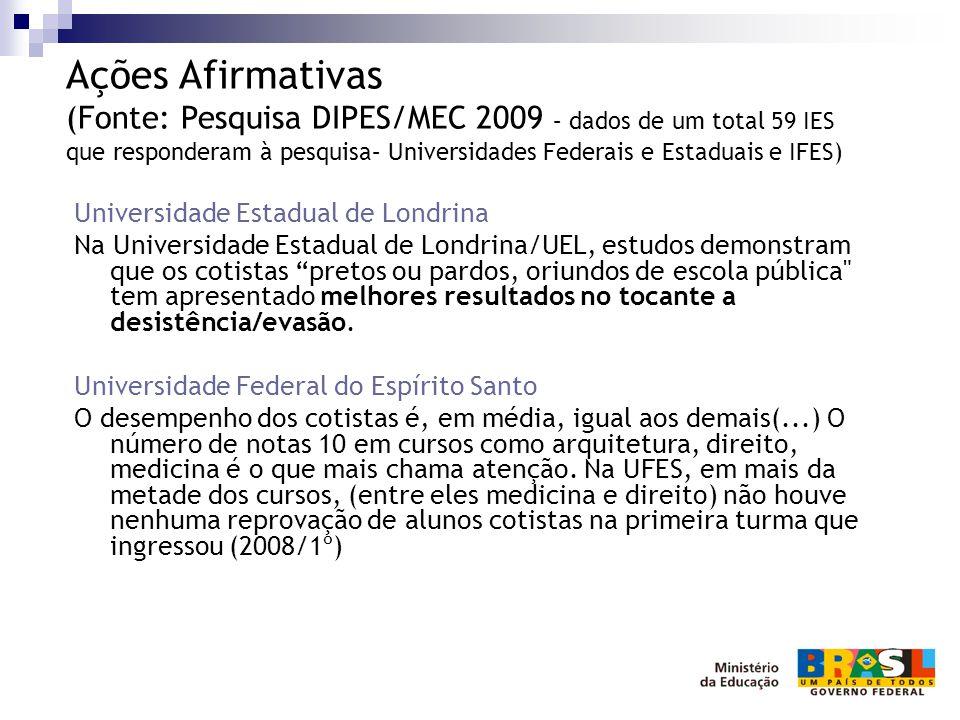 "Universidade Estadual de Londrina Na Universidade Estadual de Londrina/UEL, estudos demonstram que os cotistas ""pretos ou pardos, oriundos de escola p"
