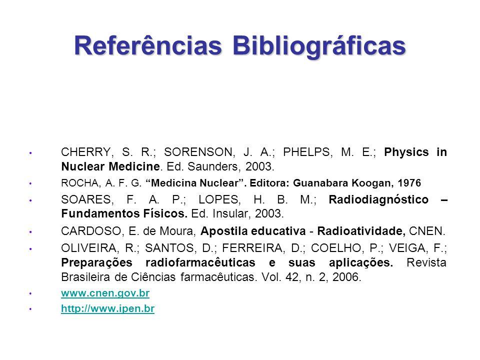 Referências Bibliográficas CHERRY, S.R.; SORENSON, J.