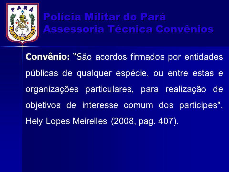 NATUREZA JURIDICA DOS CONVÊNIOS: Os convênios, apesar de serem instrumentos pelo qual a administração pública se utiliza para fazer associações com outras entidades, não constitui modalidade contratual.