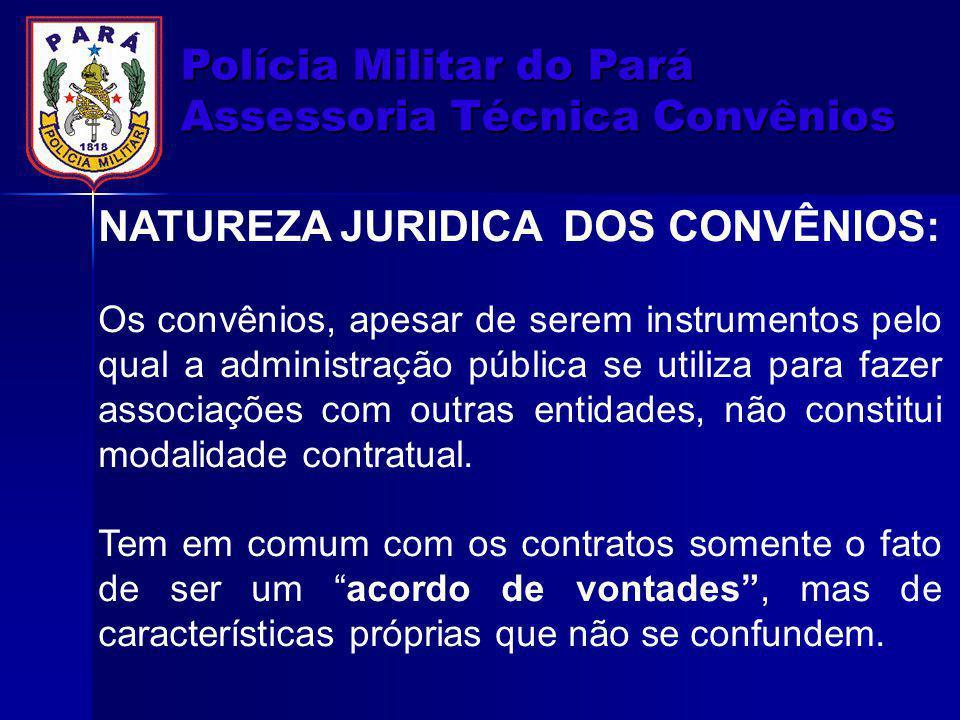 NATUREZA JURIDICA DOS CONVÊNIOS: Os convênios, apesar de serem instrumentos pelo qual a administração pública se utiliza para fazer associações com ou